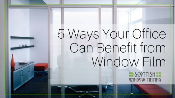 5 Ways Window Film Can Benefit Your Dallas Area Office