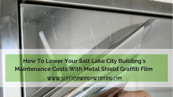 Lower Your Salt Lake City Building's Maintenance Cost With Metal Shield Graffiti Prevention Film