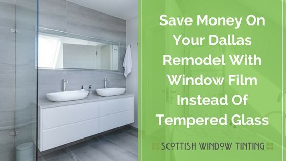 Bring Your Dallas Remodel Up To Code For Less With Window Film - Bathroom remodel codes