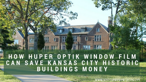 How Huper Optik Nano Ceramic Window Films Can Help Save Kansas City Historic Buildings Money