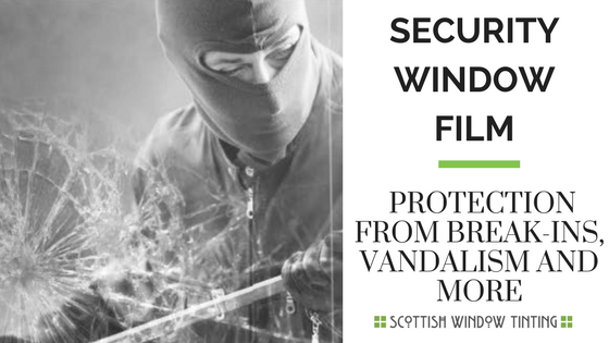 Security Window Film: Protection From Break-ins, Vandalism And More