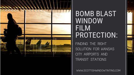 Bomb Blast Window Film Protection: Finding the Right Solution for Kansas City Airports and Transit Station
