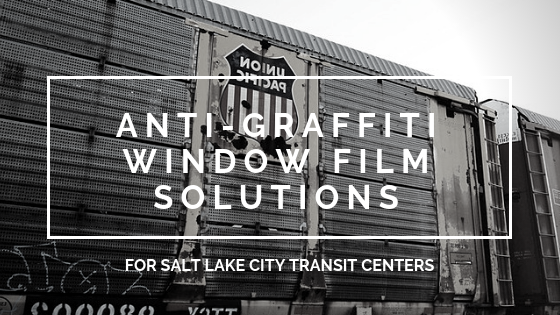 Anti-Graffiti Window Film Solutions for Salt Lake City Transit Centers