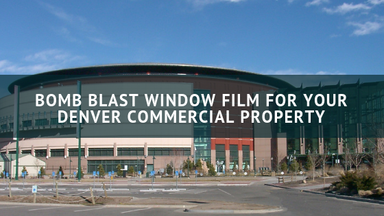 Bomb Blast Window Film for Your Denver Commercial Property