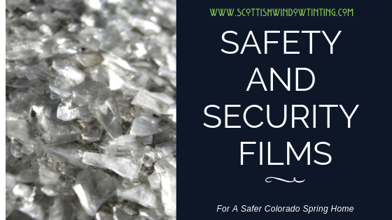 Safety And Security Films: All Around Protection For Your Colorado Springs Home