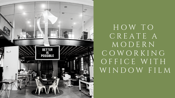 How to Create a Modern Coworking Office with Window Film in Dallas
