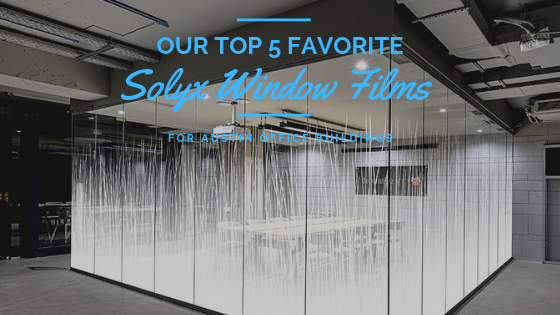 Our 5 Favorite Solyx Window Films for Austin Office Buildings