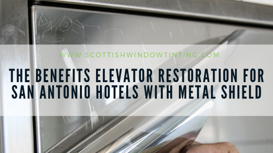The Benefits Elevator Restoration for San Antonio Hotels WIth Metal Shield