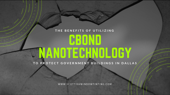 The Benefits of Utilizing CBond Nanotechnology to Protect Government Buildings in Dallas