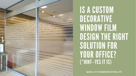 Is a Custom Decorative Window Film Right For Your KC Office?